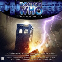 Doctor Who - Short Trips Volume 02 - Simon Guerrier,Steve Case,James Moran,Niall Boyce,Sharon Cobb & Iain Keiller,Lawrence Conquest,John Bromley,Darren Goldsmith