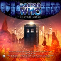 Doctor Who - Short Trips Volume 01 - Adam Smith,Dorothy Koomson,Colin Baker,George Mann,Damian Sawyer,David A McEwan,Ally Kennen,Jamie Hailstone