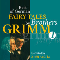 Best of German Fairy Tales by Brothers Grimm I - Brothers Grimm
