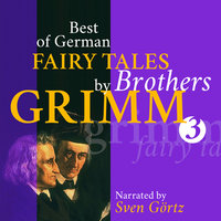 Best of German Fairy Tales by Brothers Grimm III - Brothers Grimm