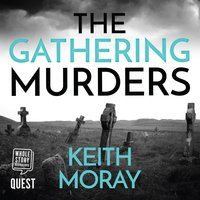 The Gathering Murders: Dead men tell no tales... - Keith Moray