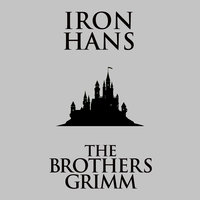 Iron Hans - The Brothers Grimm