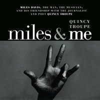 Miles and Me - Quincy Troupe