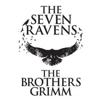 The Seven Ravens - The Brothers Grimm