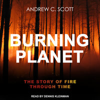 Burning Planet: The Story of Fire Through Time - Andrew C. Scott