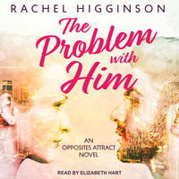 The Problem with Him - Rachel Higginson