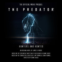 The Predator: Hunters and Hunted - James A. Moore