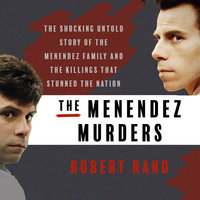 The Menendez Murders - Robert Rand