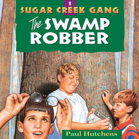 The Swamp Robber - Paul Hutchens