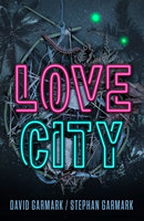 Love City - David Garmark, Stephan Garmark