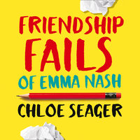 Friendship Fails of Emma Nash - Chloe Seager