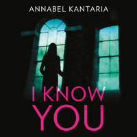 I Know You - Annabel Kantaria