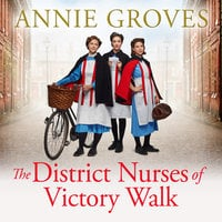 The District Nurses of Victory Walk - Annie Groves