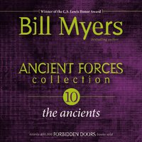 Ancient Forces Collection: The Ancients - Bill Myers
