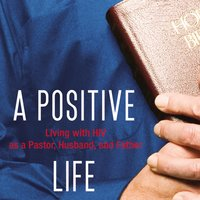 A Positive Life - Shane Stanford