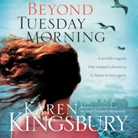 Beyond Tuesday Morning - Karen Kingsbury