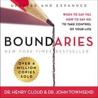 Boundaries Updated and Expanded Edition: When to Say Yes, How to Say No To Take Control of Your Life - John Townsend,Henry Cloud