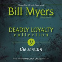 Deadly Loyalty Collection: The Scream - Bill Myers