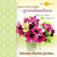 Day-votions for Grandmothers - Rebecca Barlow Jordan