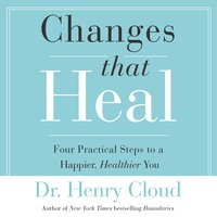 Changes That Heal - Henry Cloud