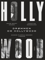 Drømmen om Hollywood - Jacob Wendt Jensen,Christian Monggaard