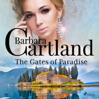 The Gates of Paradise (Barbara Cartland s Pink Collection 77) - Barbara Cartland