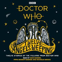 Doctor Who: Twelve Angels Weeping - Dave Rudden