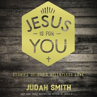 Jesus Is For You - Judah Smith
