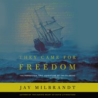 They Came for Freedom - Jay Milbrandt