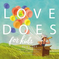 Love Does for Kids - Bob Goff,Lindsey Goff Viducich