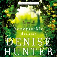 Honeysuckle Dreams - Denise Hunter
