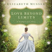 Love Beyond Limits - Elizabeth Musser