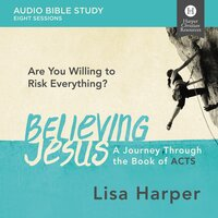 Believing Jesus: Audio Bible Studies - Lisa Harper