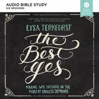 The Best Yes: Audio Bible Studies - Lysa TerKeurst