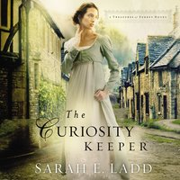 The Curiosity Keeper - Sarah E. Ladd