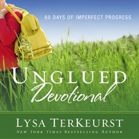 Unglued Devotional - Lysa TerKeurst