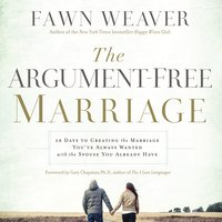 The Argument-Free Marriage - Fawn Weaver