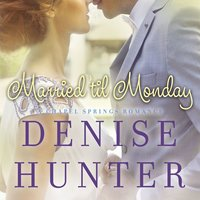 Married 'til Monday - Denise Hunter