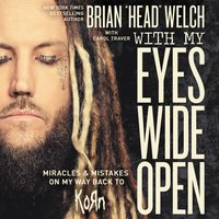 "With My Eyes Wide Open - Brian ""Head"" Welch,Brian Welch"