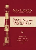 Praying the Promises - Max Lucado,Andrea Lucado