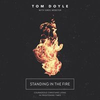 Standing in the Fire - Tom Doyle