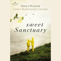Sweet Sanctuary - Sheila Walsh,Cindy Martinusen Coloma