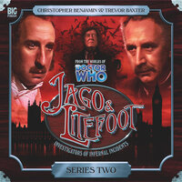 Jago & Litefoot - Series 02 - Justin Richards, Jonathan Morris, Mark Morris, Andy Lane
