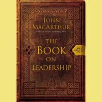 The Book on Leadership - John F. MacArthur