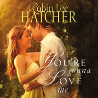 You're Gonna Love Me - Robin Lee Hatcher