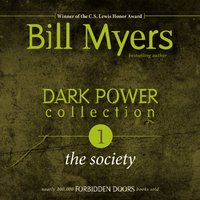 Dark Power Collection: The Society - Bill Myers