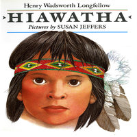 Hiawatha - Henry Wadsworth Longfellow