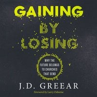 Gaining By Losing - J.D. Greear