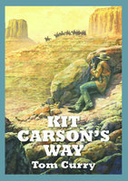 Kit Carson's Way - Tom Curry