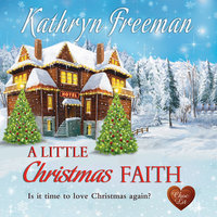 A Little Christmas Faith - Kathryn Freeman